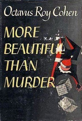 More Beautiful Than Murder Octavus Roy Cohen