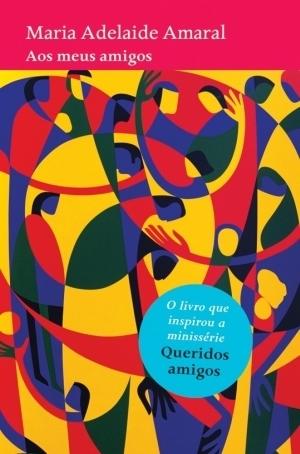 Aos Meus Amigos  by  Maria Adelaide Amaral