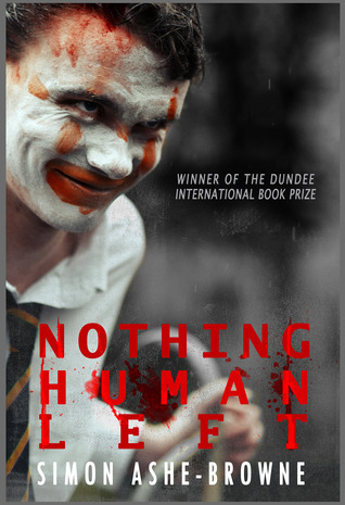 Nothing Human Left  by  Simon Ashe-Browne