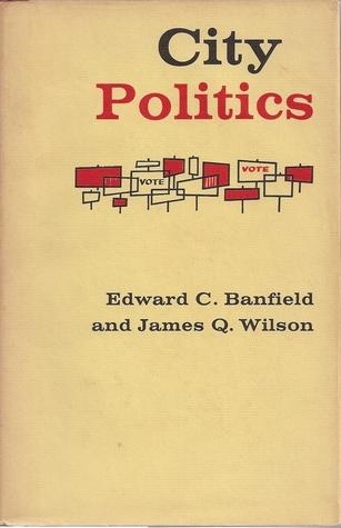 City Politics  by  Edward C. Banfield
