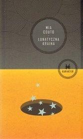 Lunatyczna kraina Mia Couto