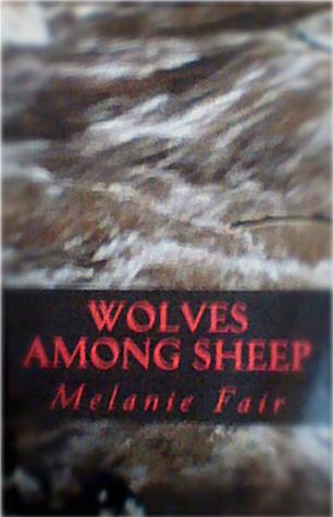 Wolves Among Sheep Melanie Fair