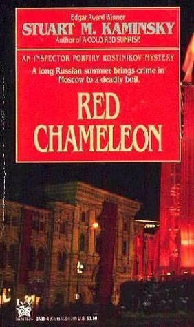 Red Chameleon (Porfiry Rostnikov, #3)  by  Stuart M. Kaminsky