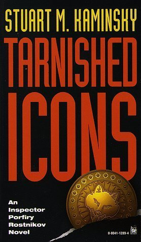 Tarnished Icons (Porfiry Rostnikov, #11) Stuart M. Kaminsky