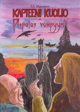 Kapteeni Kuolio ja Pispalan vampyyrit P.A. Manninen