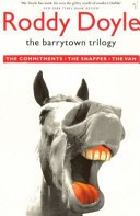 The Barrytown Trilogy: The Commitments / The Snapper / The Van  by  Roddy Doyle