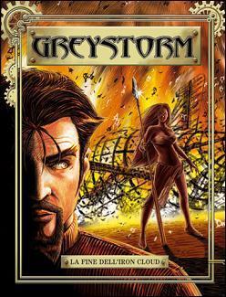 Greystorm n. 4: La fine dellIron Cloud Antonio Serra