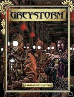 Greystorm n. 9: Padrone del mondo  by  Antonio Serra