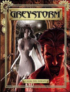 Greystorm n. 11: Lalba del domani Antonio Serra