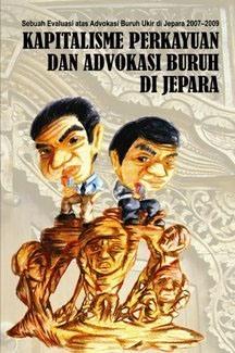 Kapitalisme Perkayuan dan Advokasi Buruh di Jepara: Sebuah Evaluasi atas Advokasi Buruh Ukir di Jepara Joko Legowo