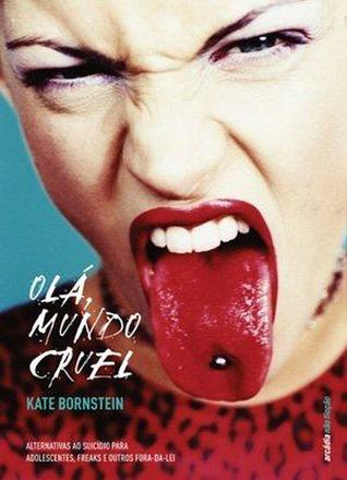 Olá Mundo Cruel!  by  Kate Bornstein