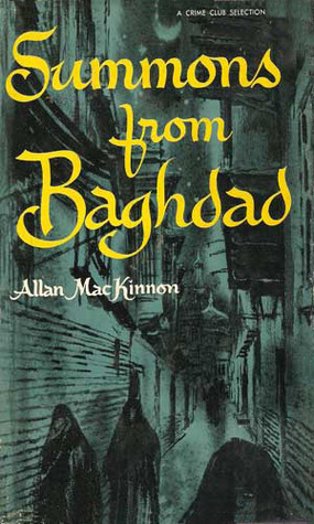 Summons From Baghdad  by  Allan MacKinnon