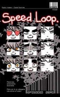 Speed Loop. Episodio zero  by  Fausto Vitaliano
