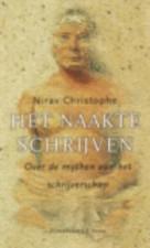 Het naakte schrijven: over de mythen van het schrijverschap Nirav Christophe