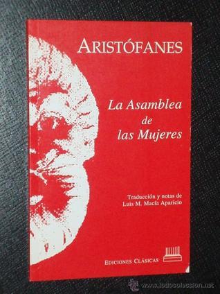 La asamblea de las mujeres Aristophanes