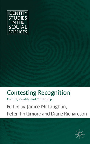 Contesting Recognition: Culture, Identity and Citizenship  by  Janice McLaughlin