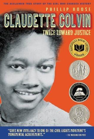 Claudette Colvin: Twice Toward Justice Phillip M. Hoose