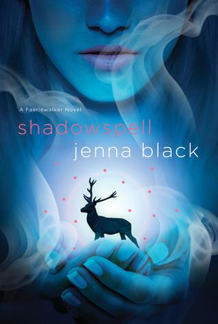 Shadowspell (Faeriewalker #2)  by  Jenna Black