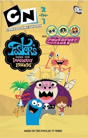 Cartoon Network 2-1: Powerpuff Girls/Fosters Home for Imaginary Friends Various