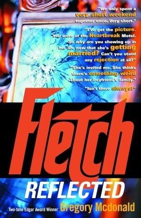 Fletch Reflected (Fletch, #11- Son Of Fletch, #2) Gregory McDonald