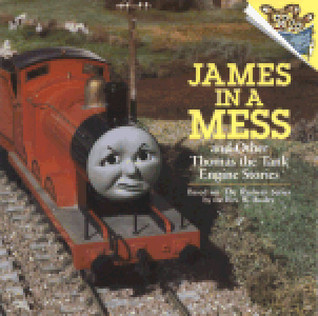 James in a Mess and Other Thomas the Tank Engine Stories  by  Wilbert Awdry
