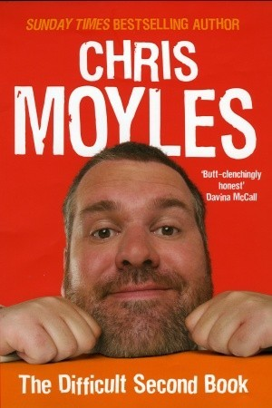 Secret Diary of Chris Moyles, The: The Difficult Second Book  by  Chris Moyles