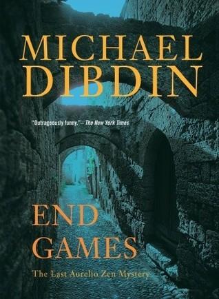 End Games: The Last Aurelio Zen Mystery Michael Dibdin