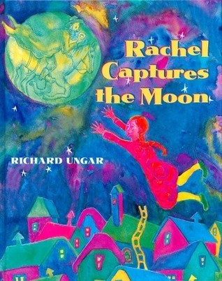Rachel Captures the Moon Richard Ungar