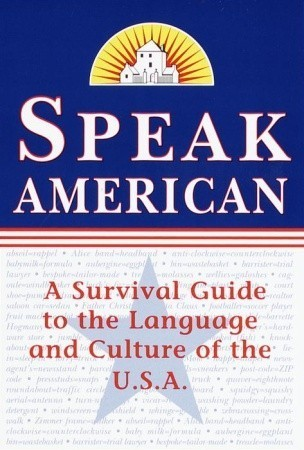 Speak American: A Survival Guide to the Language and Culture of the U.S.A.  by  Dileri Borunda Johnston