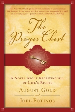 The Prayer Chest: A Novel About Receiving All of Lifes Riches  by  August Gold