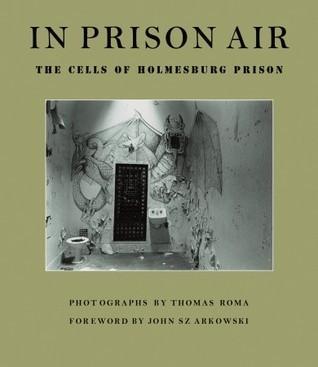 In Prison Air: The Cells of Holmesburg Prison John Szarkowski