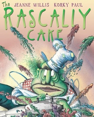 The Rascally Cake Jeanne Willis