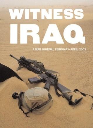Witness Iraq: A War Journal, February - April 2003 Marcel Saba