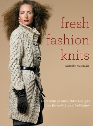 Fresh Fashion Knits: More than 20 Must-Have Designs from Rowans Studio Collection  by  Kate Buller
