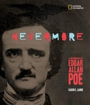 Nevermore: A Photobiography of Edgar Allan Poe Karen E.  Lange
