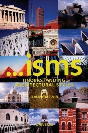 Isms: Understanding Architecture  by  Jeremy Melvin