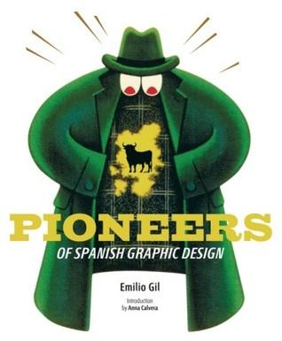 Pioneers of Spanish Graphic Design  by  Emilio Gil
