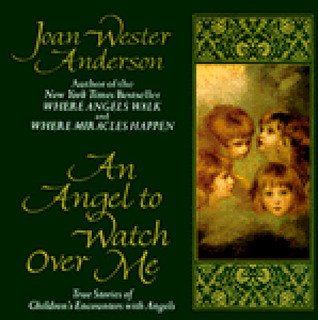 Angel to Watch Over Me Joan Wester Anderson