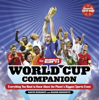 The ESPN World Cup Companion: Everything You Need to Know About the Planets Biggest Sports Event David Hirshey