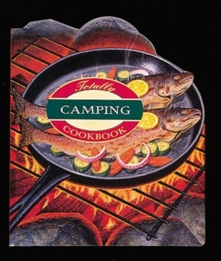 Totally Camping Cookbook  by  Helene Siegel