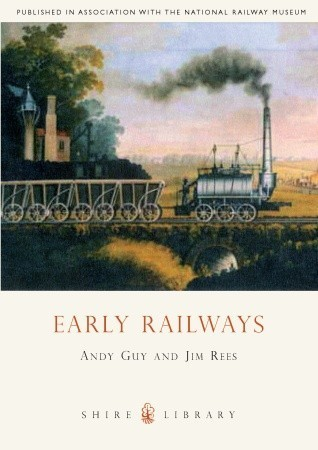 Early Railways: 1569-1830  by  Andy Guy
