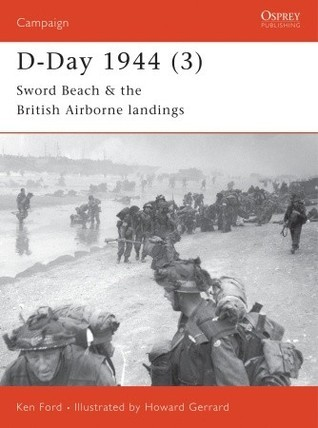 D-Day 1944 (4): Gold & Juno Beaches. Campaign, Volume 112.  by  Ken Ford