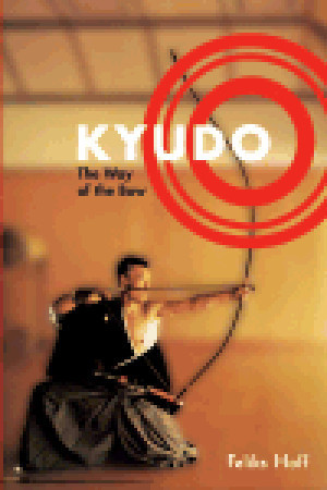 Kyudo: The Way of the Bow  by  Feliks F. Hoff