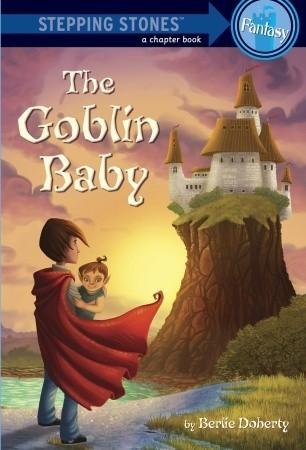 The Goblin Baby Berlie Doherty