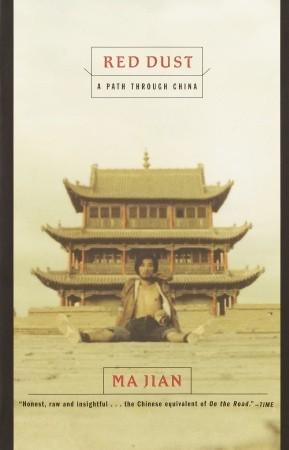 Red Dust: A Path Through China Ma Jian