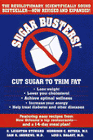 Sugar Busters! Cut Sugar to Trim Fat H. Leighton Steward