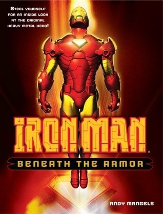 Iron Man: Beneath the Armor  by  Andy Mangels