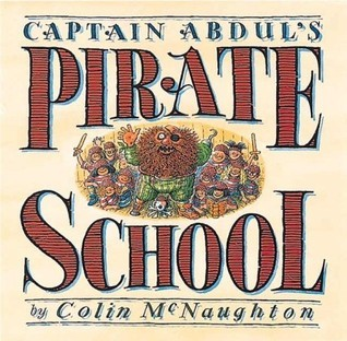 Captain Abduls Pirate School  by  Colin McNaughton