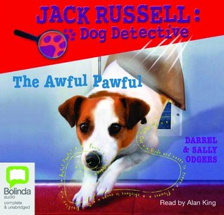 The Awful Pawful (Jack Russell Dog Detective, #5) Darrel Odgers