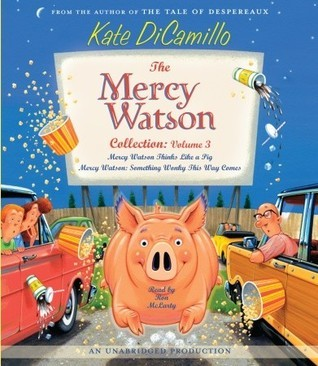 Mercy Watson: #5-6 [Collection Volume III] Kate DiCamillo